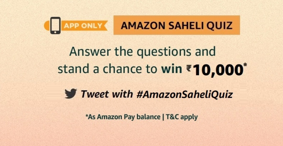 Amazon Saheli Quiz 2020 - Win ₹10000 Pay Balance Quiz of The Week
