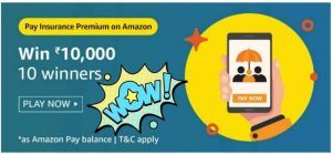 Amazon Pay Insurance Premium Quiz Answers